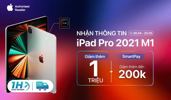 iPad Pro 2021 M1 Nhận thông tin hàng về