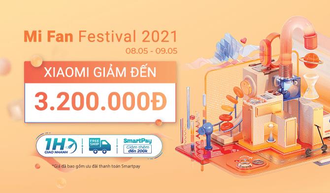 MiFan Festival Giảm đến 3 triệu